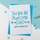 Father's Day Card You're An Awesome Dad