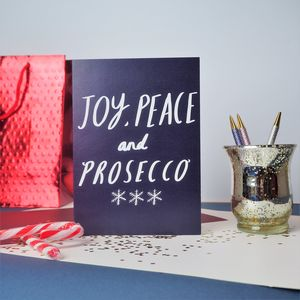 Joy, Peace And Prosecco Greetings Card