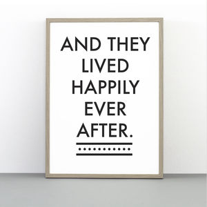 Happily Ever After Print - family & home