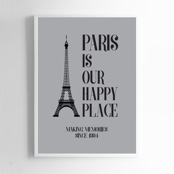 Paris Is Our Happy Place Print Sign