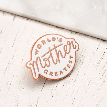 'World's Greatest Mother' Enamel Pin