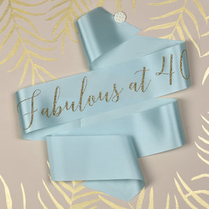 'Fabulous At 40' Glitter Print Ribbon Sash