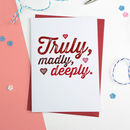 Truly Madly Deeply Valentines Day Card