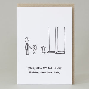 'My Dad Is Way Tougher Than Your Dad' Card - funny cards