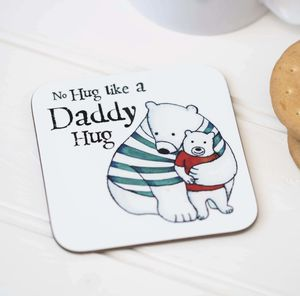 Daddy Hugs Coaster - dining room