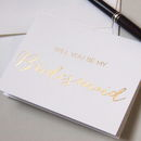 'Will You Be My Bridesmaid' Gold Foil Card