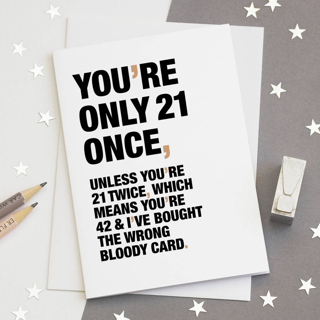 You Re Only 21 Once Funny 21st Birthday Card By Wordplay