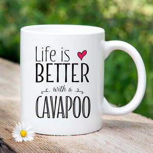 'Life Is Better With A Cavapoo' Mug