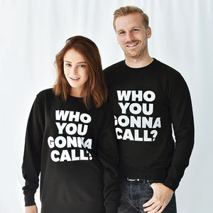 'Who You Gonna Call' Halloween Unisex Sweatshirt - slogan fashion