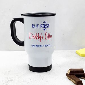Personalised 'But First Daddy's Coffee' Travel Mug