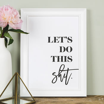 'Let's Do This Shit' Motivational Typography Print
