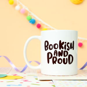 Bookish And Proud Mug