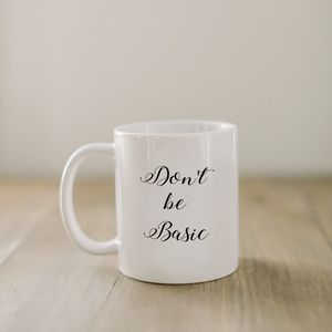Don't Be Basic Calligraphy Mug