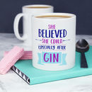 She Believed She Could, Especially After Gin Mug