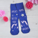 Better Than Unicorns Or Dinosaurs Personalised Socks