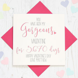 Personalised 'Gorgeous' No' Of Days Valentine Card