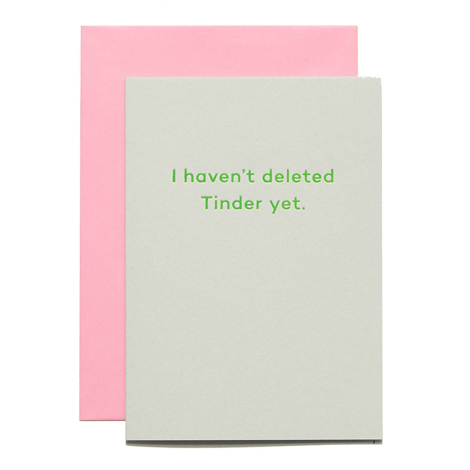 'I Haven't Deleted Tinder Yet' Card