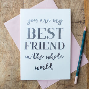Foil 'Best Friend In The Whole World' Card