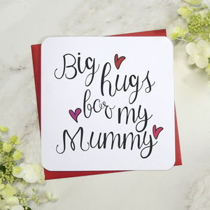 Big Hugs To My Mummy Mothers Day Card - mother's day cards