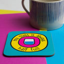 Optimists Glass Half Full Coaster