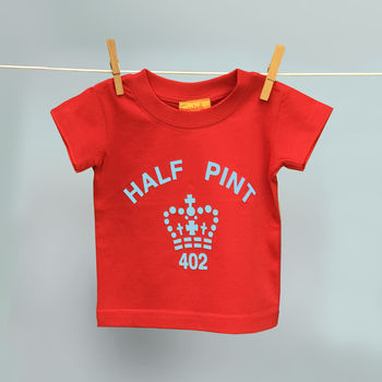 Half Pint Baby Or Child Short Sleeve T Shirt
