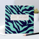 Zebra Print Birthday Card For Him