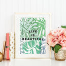 'Life Is Beautiful' Botanical Typography Quote Print