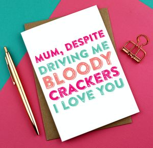 Mum You Drive Me Crackers Greetings Card - mother's day cards