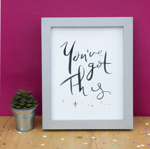You've Got This Brush Lettering Print
