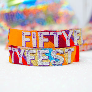 Fifty Fest 50th Birthday Party Festival Wristbands 50