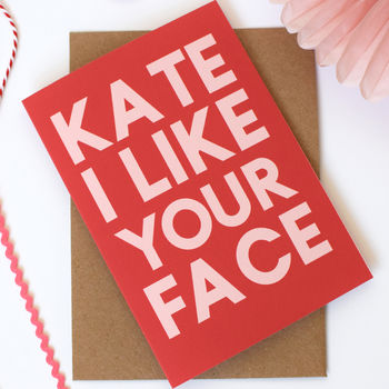 I Like Your Face Personalised Valentines Card
