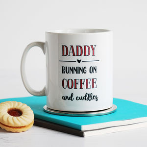 Running On Coffee And Cuddles, Father's Day Mug - home sale