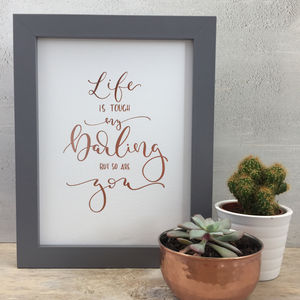 'Life Is Tough' Modern Calligraphy Copper Foil Print