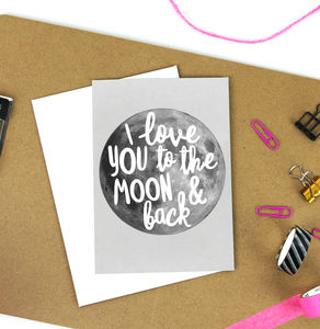 'I Love You To The Moon And Back' A6 Greetings Card - all purpose cards, postcards & notelets
