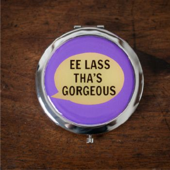 'Ee Lass Tha's Gorgeous' Compact Mirror