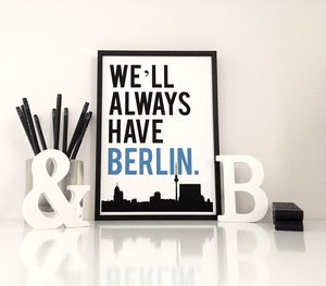 We'll Always Have Berlin Art Print