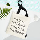 'The Bag I Always Forget To Take Food Shopping' Tote