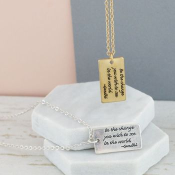 Be The Change Inspirational Quote Necklace