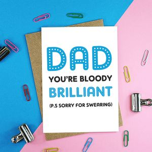 You're Bloody Brilliant Father's Day Card