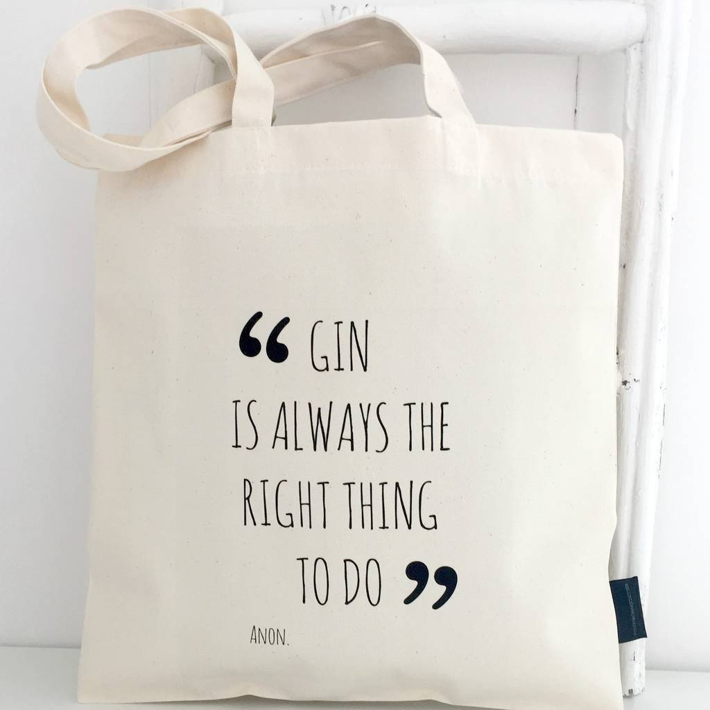'Gin Is Always The Right Thing To Do' Gin Tote