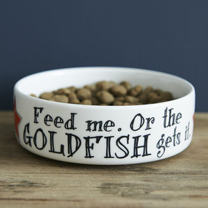'Feed Me Or The Goldfish Gets It' Cat Bowl - gifts for pets