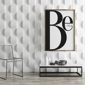 Be Bold - new in prints & art