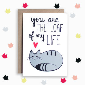Loaf Of My Life Anniversary Card - anniversary cards