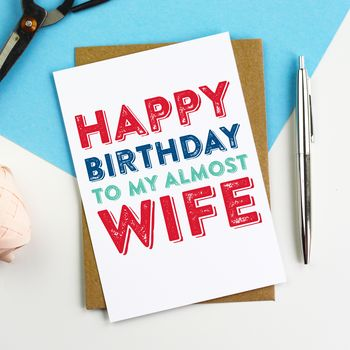 Happy Birthday To My Almost Wife Card