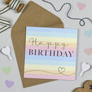 Happy Birthday Rainbow Stripe Card
