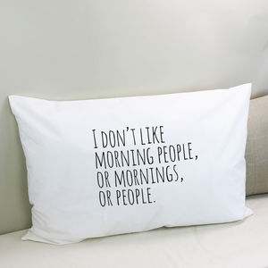 I Don't Like Morning People Pillowcase