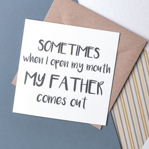 'Sometimes When I Open My Mouth' Father Quote Card - blank cards
