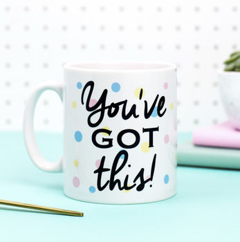 Positive Quotes 'You've Got This' Motivational Mug