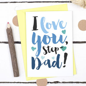 I Love You Step Dad, Father's Day Card - cards for step dads