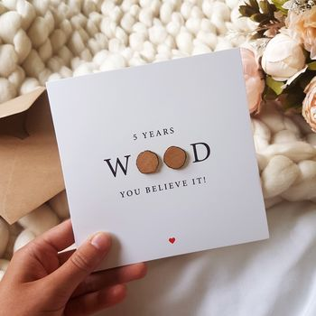 Five Years Wood You Believe It 5th Anniversary Card